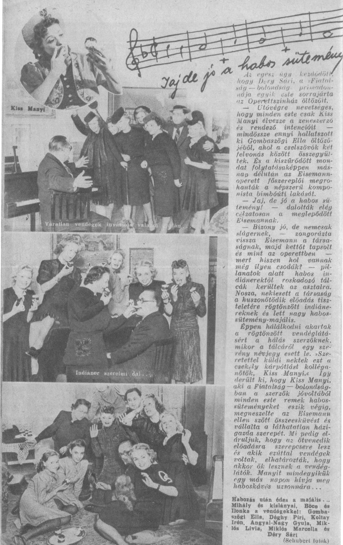 Középen, szemüveggel Eisemann Mihály zeneszerző, balról Rökk Marika, szőkén Déry Sári, Kiss Manyi, Gombaszögi Ella színművésznők
